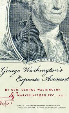 George Washington's Expense Account: General George Washington and Marvin Kitman, PFC (Ret.)