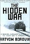 Hidden War: A Russian Journalist's Account of the Soviet War in Afghanistan