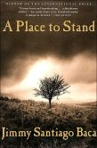 Book Cover Image. Title: A Place to Stand:  The Making of a Poet, Author: Jimmy Santiago Baca
