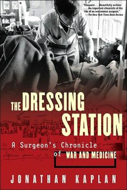 Dressing Station: A Surgeon's Chronicle of War and Medicine