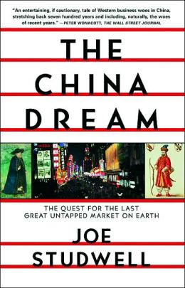 China Dream: The Quest for the Last Great Untapped Market on Earth