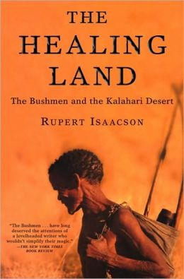 Healing Land: The Bushmen and the Kalahari Desert