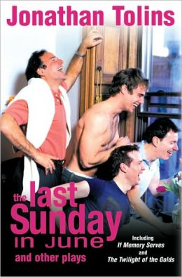 Last Sunday in June and Other Plays: Including If Memory Serves, and The Twilight of the Golds