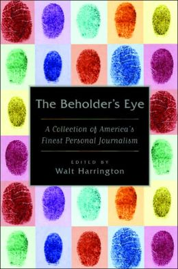 Beholder's Eye: A Collection of America's Finest Personal Journalism