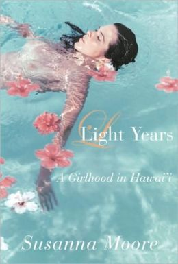 Light Years: A Girlhood in Hawai'i