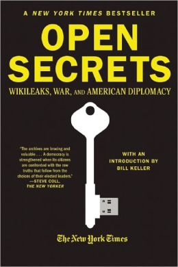 Open Secrets: WikiLeaks, War, and American Diplomacy