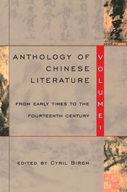 Anthology of Chinese Literature: From Early Times to the Fourteenth Century