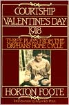 Courtship, Valentine's Day, 1918: Three Plays from the Orphans' Home Cycle