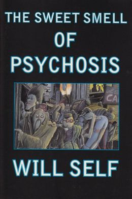 The Sweet Smell of Psychosis: A Novella