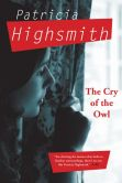 Book Cover Image. Title: The Cry of the Owl, Author: Patricia Highsmith