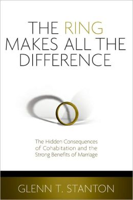 The Ring Makes All the Difference: The Hidden Consequences of Cohabitation and the Strong Benefits of Marriage