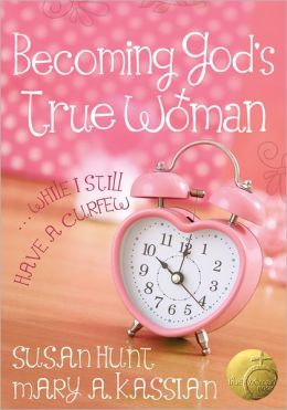 Becoming God's True Woman: ...While I Still Have a Curfew