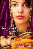 Book Cover Image. Title: Harvest of Gold, Author: Tessa Afshar