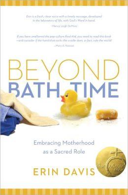 Beyond Bath Time: Embracing Motherhood as a Sacred Role