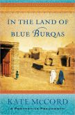 Book Cover Image. Title: In the Land of Blue Burqas, Author: Kate McCord