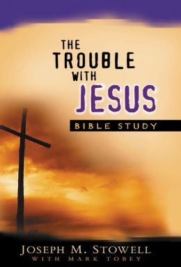 Trouble with Jesus (Bible Study)