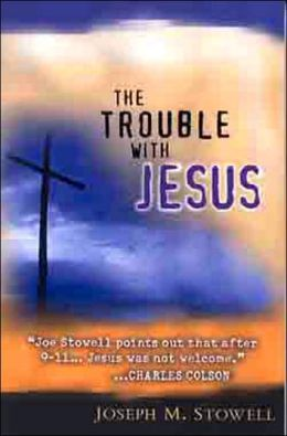 Trouble with Jesus: Living for Jesus in a Non-Jesus World