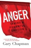 Book Cover Image. Title: Anger:  Taming a Powerful Emotion, Author: Gary Chapman