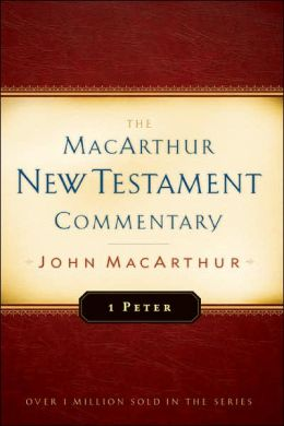 1 Peter: The MacArthur New Testament Commentary (New Testament Commentary Series)