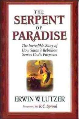 Serpent of Paradise: The Incredible Story of how Satan's Rebellion Serves God's Purposes