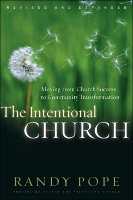 Intentional Church: Moving from Church Success to Community Transformation