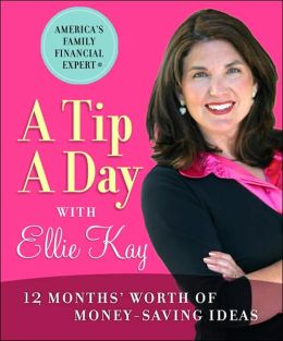 Tip a Day with Ellie Kay: 12 Months' Worth of Money-Saving Ideas