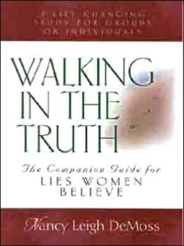 Walking In The Truth: The Companion Guide For Lies Women Believe