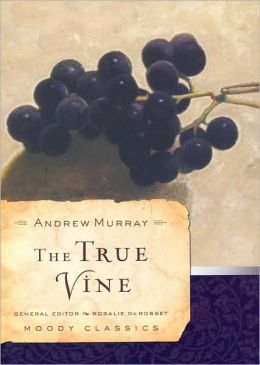 True Vine (Moody Classics Series)