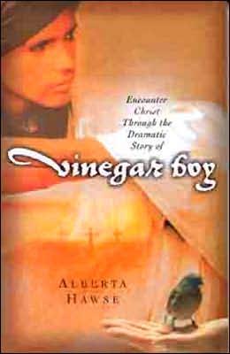 Vinegar Boy: Encounter Christ Through the Dramatic Story of Vinegar Boy