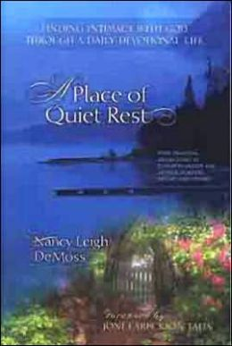 Place of Quiet Rest: Finding Intimacy with God through a Daily Devotional Life