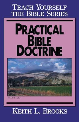 Practical Bible Doctrine- Bible Study Guide