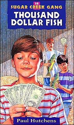 The Thousand Dollar Fish (Sugar Creek Gang Series #15)