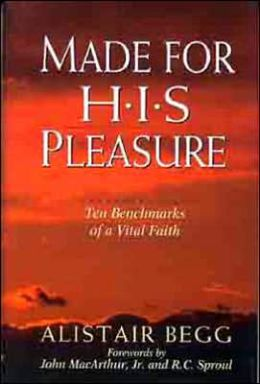Made for His Pleasure: Ten Benchmarks of a Vital Faith