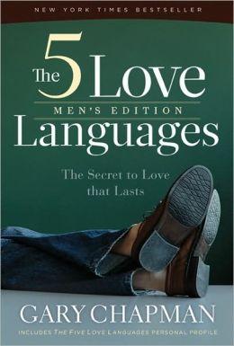 The Five Love Languages, Men's Edition: The Secret to Love Thats Lasts