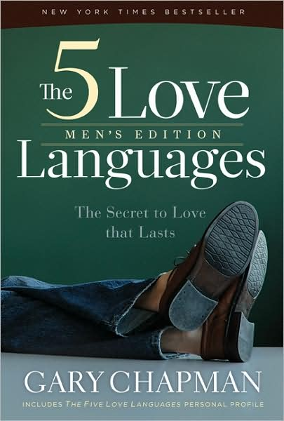 The Five Love Languages, Men's Edition: The Secret to Love Thats Lasts