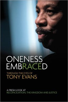 Oneness Embraced: Through the Eyes of Tony Evans