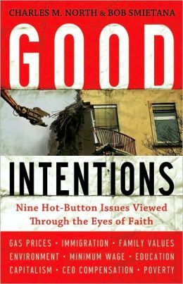 Good Intentions: Nine Hot-Button Issues Viewed Through the Eyes of Faith