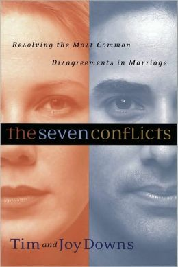 The Seven Conflicts: Resolving the Most Common Disagreements in Marriage