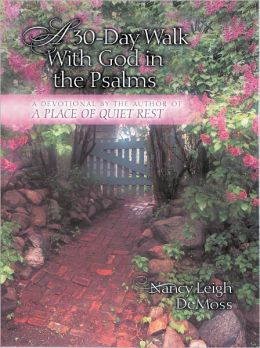 A 30-Day Walk with God in the Psalms: A Devotional