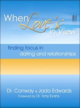 When Love's in View: Finding Focus in Dating and Relationships