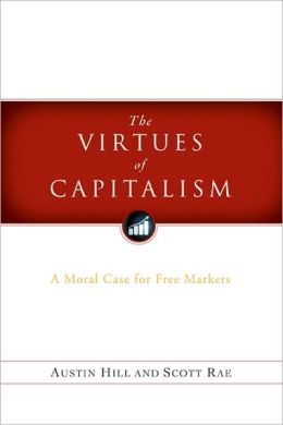 Virtues of Capitalism: A Moral Case For Free Markets