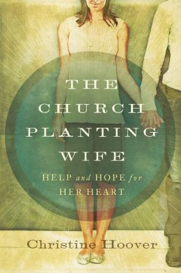 The Church Planting Wife SAMPLER: Help and Hope for Her Heart