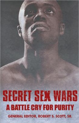 Secret Sex Wars: A Battle Cry For Purity