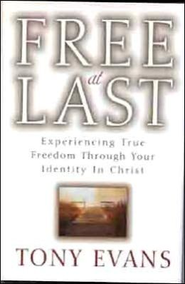 Free at Last: Experiencing True Freedom through Your Identity in Christ