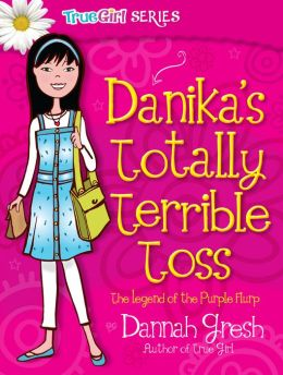 Danika's Totally Terrible Toss: The Legend of the Purple Flurp (Secret Keeper Girl Series)