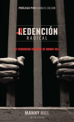 Redención Radical: La verdadera historia de Manny Mill