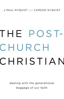 The Post-Church Christian SAMPLER: Dealing with the Generational Baggage of Our Faith