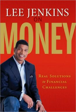 Lee Jenkins on Money: Real Solutions to Financial Challenges