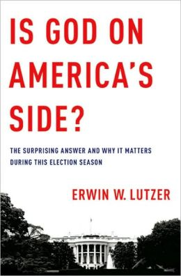 Is God on America's Side?: The Surprising Answer and Why It Matters During This Election Season