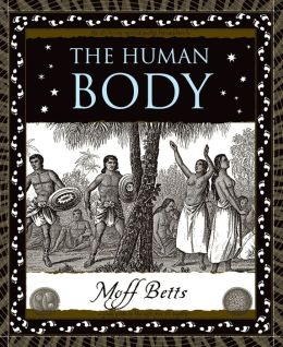 Human Body: A Basic Guide to the Way You Fit Together